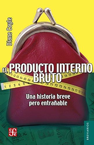 El producto interior bruto (Breviarios) - Libro de Diane Coyle