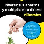 Invertir tus ahorros y multiplicar tu dinero para Dummies - Angel Faustino