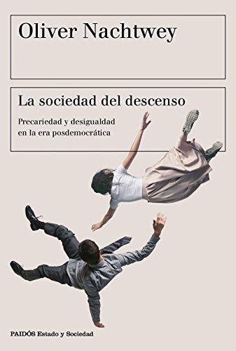 La sociedad del descenso (Estado y Sociedad) - Oliver Nachtwey