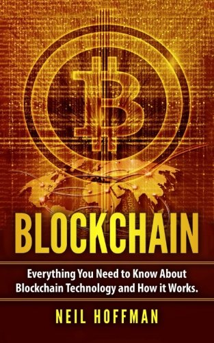 Blockchain: Everything You Need to Know About Blockchain Technology and How It Works - Libro de Blockchain