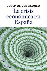 Libro de economía: La Crisis Económica de España de Josep Oliver Alonso