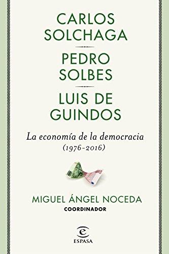 La economía de la democracia (1976-2016) (FUERA DE COLECCIÓN Y ONE SHOT) - Libro de economía