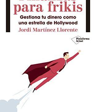 FINANZAS PARA FRIKIS - Jordi Martínez
