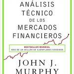 ANÁLISIS TÉCNICO DE LOS MERCADOS FINANCIEROS - John J. Murphy